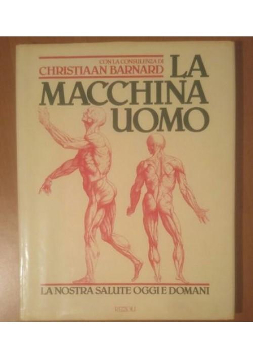 La macchina uomo la nostra salute oggi e domani 1984 Rizzoli
