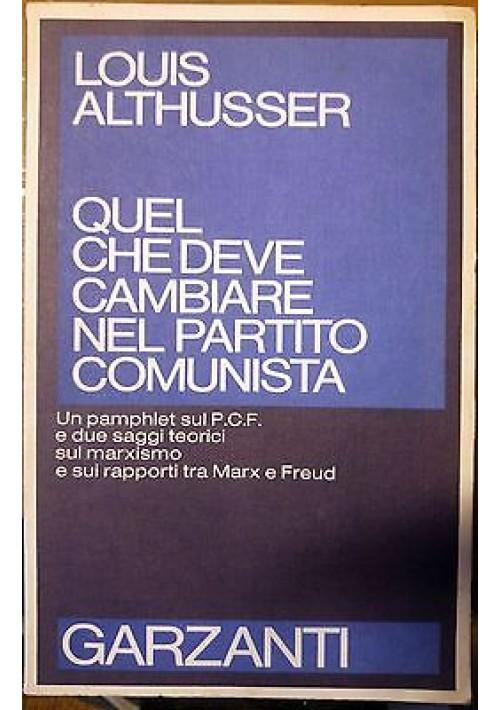 QUEL CHE DEVE CAMBIARE NEL PARTITO COMUNISTA di Louis Althusser  1978 Garzanti