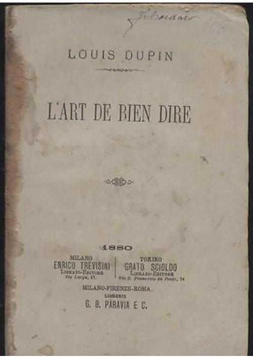 Louis Dupin L'ART DE BIEN DIRE 1880 Paravia