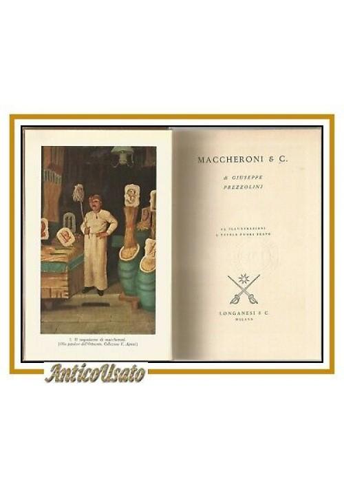 MACCHERONI E C di Giuseppe Prezzolini 1958 Longanesi Omaggio Buitoni libro pasta