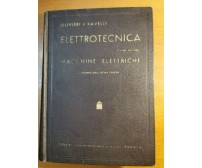 MACCHINE ELETTRICHE di Olivieri e Ravelli Volume II ELETTROTECNICA 1950 CEDAM