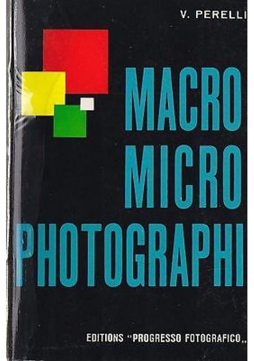 MACROPHOTOGRAPHIE ET MICROPHOTOGRAPHIE di V. Perelli  1964 Progresso Fotografico