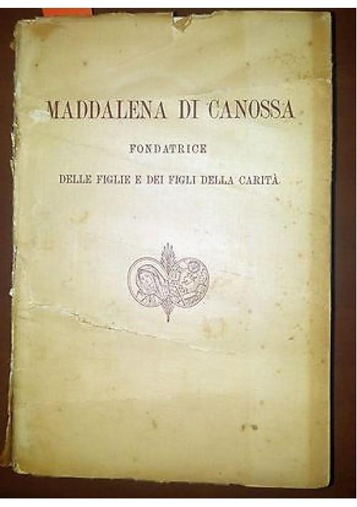 MADDALENA DI CANOSSA FONDATRICE DELLE FIGLIE E DEI FIGLI DELLA CARITÀ 1934