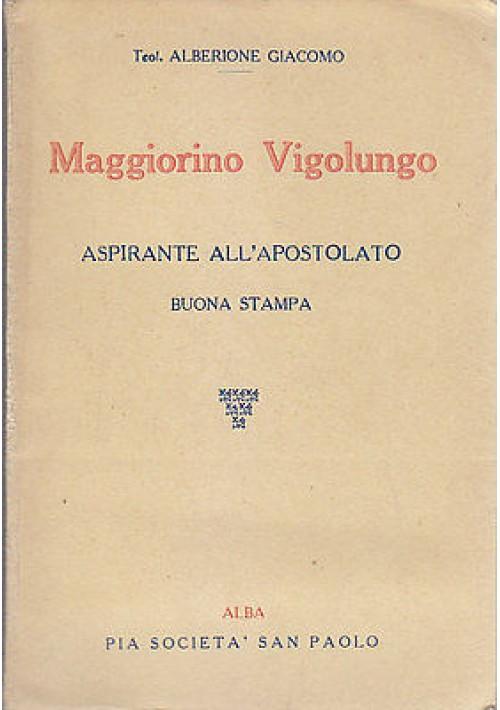 MAGGIORINO VIGOLUNGO ASPIRANTE ALL'APOSTOLATO di Alberione Giacomo