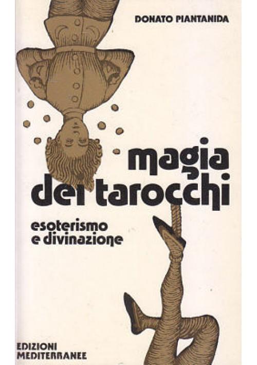 MAGIA DEI TAROCCHI Donato Piantanida 2003 Edizioni Mediterranee