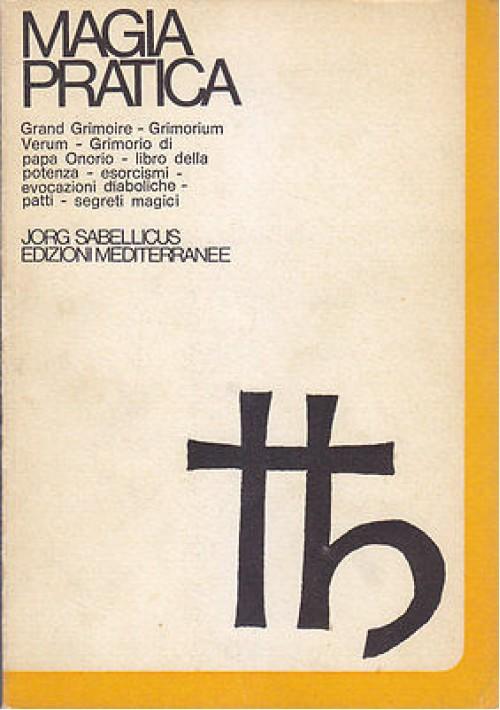 MAGIA PRATICA  LIBRO DELLA POTENZA Volume 2 di Jorg Sabellicus 1971 Mediterranee