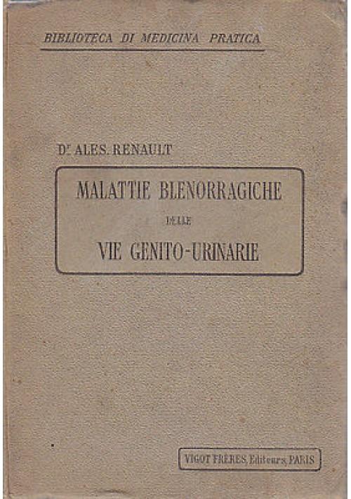 MALATTIE BLENORRAGICHE DELLE VIE GENITO URINARIE di Alessandro Renault - 1917?