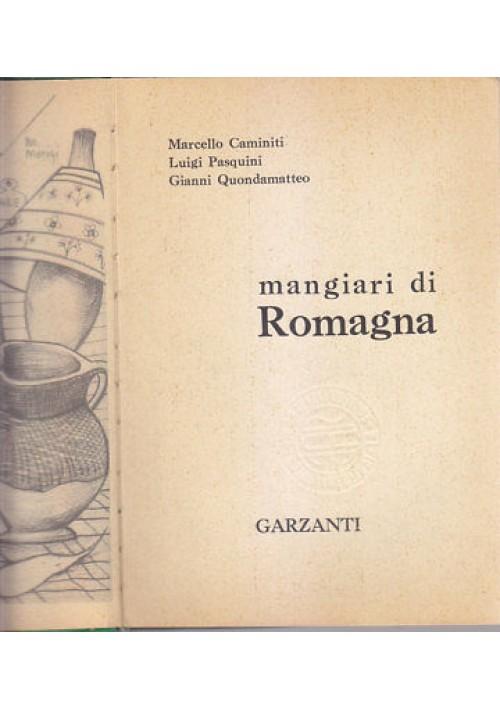 MANGIARI DI ROMAGNA Caminiti Pasquini Quondamatteo 1961 Garzanti Editore  *