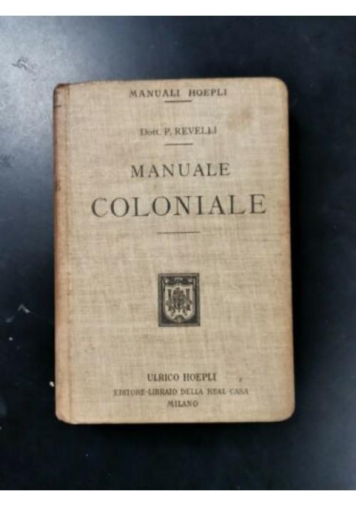 MANUALE COLONIALE di Paolo Revelli 1914 Hoepli Editore libro Africa Italiana