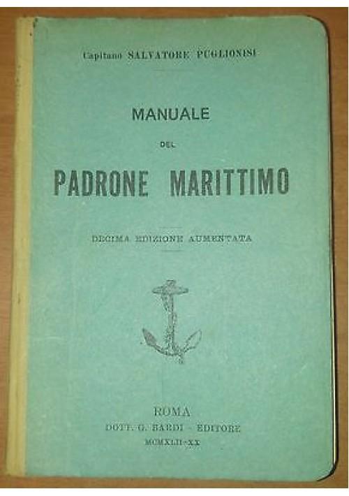 MANUALE DEL PADRONE MARITTIMO di Salvatore Puglionisi 1942 Bardi editore