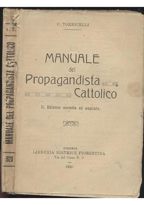 MANUALE DEL PROPAGANDISTA CATTOLICO G Torricelli Libreria editrice fiorentintina
