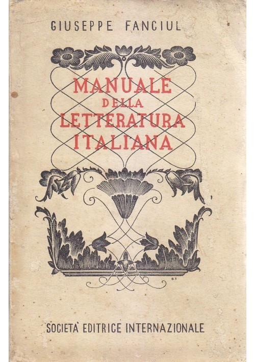 MANUALE DELLA LETTERATURA ITALIANA Giuseppe Fanciulli 1940 Soc Editrice Internaz