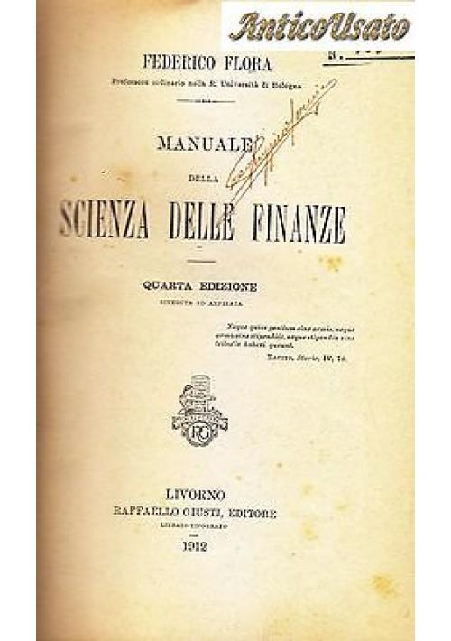 MANUALE DELLA SCIENZA DELLE FINANZE di Federico Flora 1912 Raffaello Giusti