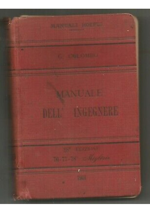 MANUALE DELL'INGEGNERE di G. Colombo 1911 Hoepli Manuali