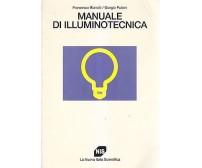 MANUALE DI ILLUMINOTECNICA di Bianchi Pulcini 1995 LA NUOVA ITALIA scientifica *