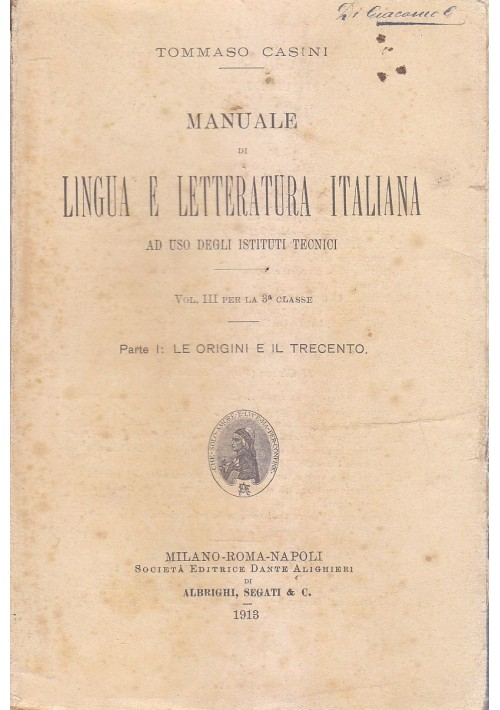 MANUALE DI LINGUA E LETTERATURA ITALIANA  Tommaso Casini  1913 Dante Alighieri