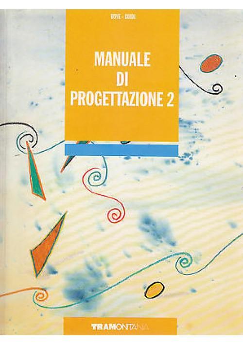 MANUALE DI PROGETTAZIONE 2 di Bove Guidi Tramontana Editore 1993 208 Pagine
