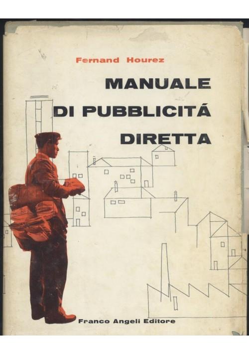 MANUALE DI PUBBLICITA' DIRETTA di Fernand Hourez 1959 Franco Angeli  editore