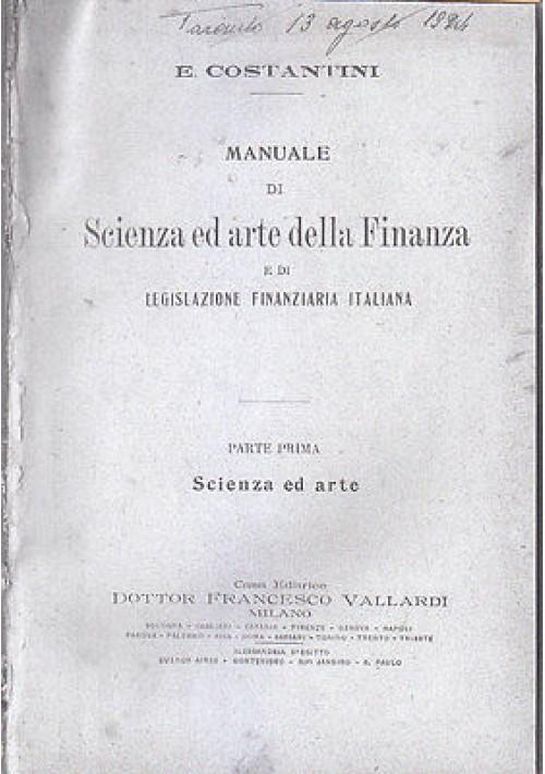 MANUALE DI SCIENZA ED ARTE DELLA FINANZA PARTE I di E. Costantini 1920 Vallardi