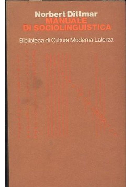 MANUALE DI SOCIOLINGUISTICA DI Norbert Dittmar 1978 Laterza editore