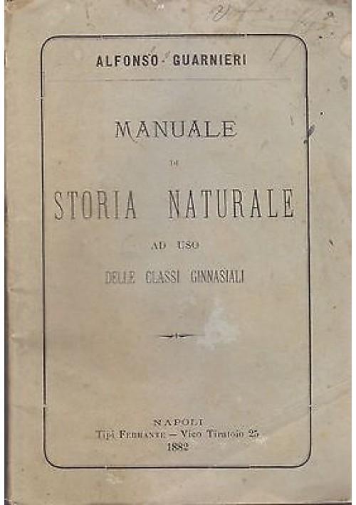 MANUALE DI STORIA NATURALE AD USO CLASSI GINNASIALI di Alfonso Guarnieri 1882