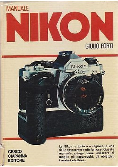 MANUALE NIKON di Giulio Forti - Cesco Ciapanna Editore 1979