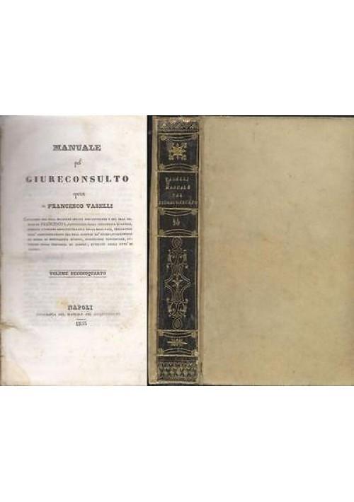 MANUALE PEL GIURECONSULTO Volume XIV Francesco Vaselli - Napoli 1853