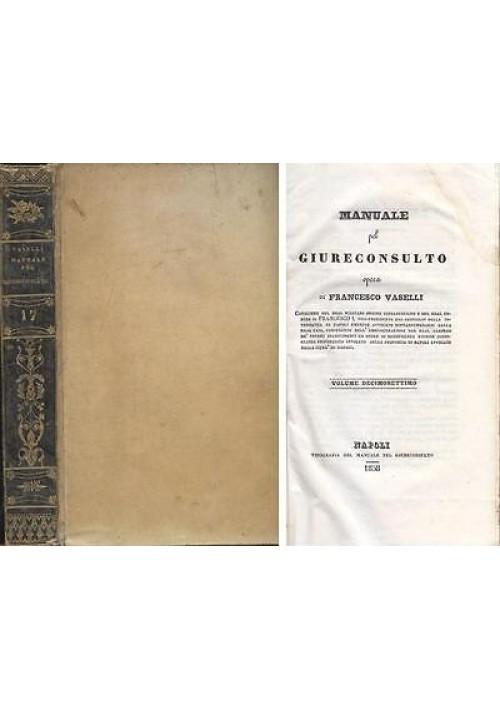 MANUALE PEL GIURECONSULTO Volume XVII Francesco Vaselli - Napoli 1858