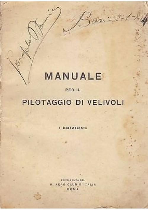 MANUALE PER IL PILOTAGGIO DEI VELIVOLI 1934 I edizione Regio aero club d'Italia