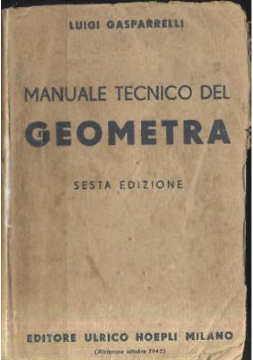 MANUALE TECNICO DEL GEOMETRA di Luigi Gasparrelli 1946 Hoepli Editore manuali *