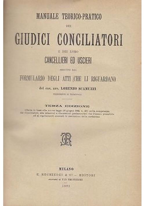 MANUALE TEORICO PRATICO DEI GIUDICI CONCILIATORI Lorenzo Scamuzzi 1893 Rechidiei