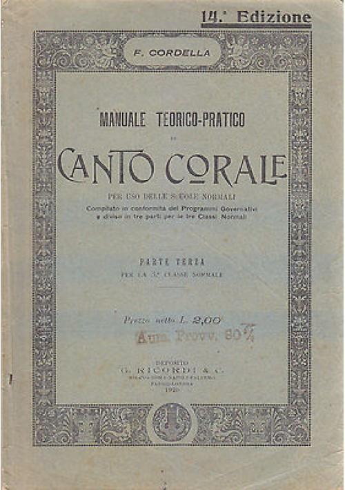 MANUALE TEORICO PRATICO DI CANTO CORALE Parte III di Federigo Cordella - 1920