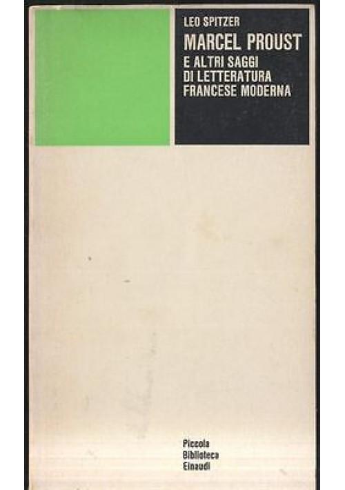 MARCEL PROUST E ALTRI SAGGI DI LETTERATURA FRANCESE MODERNA di Leo Spitzer 1977
