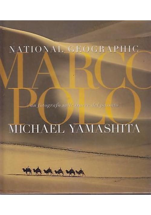 MARCO POLO di Michael Yamashita  un fotografo sulle tracce del passato 2002