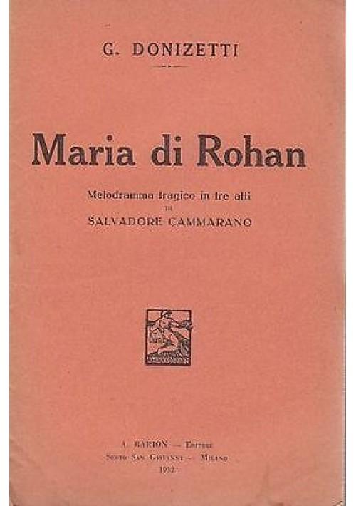 MARIA DI ROHAN -MELODRAMMA TRAGICO IN TRE ATTI LIBRETTO D'0PERA 1932 Barion