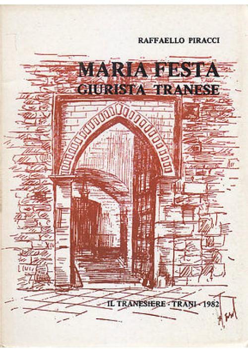MARIA FESTA GIURISTA TRANESE di Raffaello Piracci 1982 Il tranesiere Editore