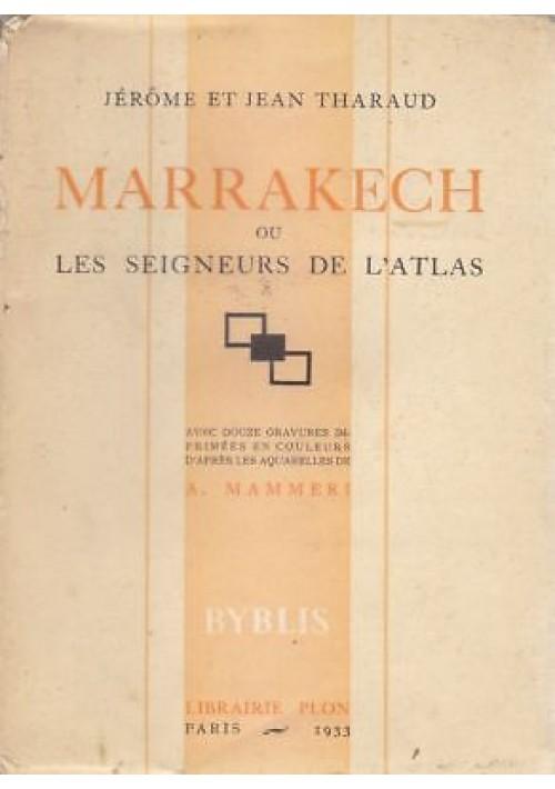 MARRAKECH ou les seigneurs de l'atlas di Jerome et Jean Tharaud 1933 Plom *