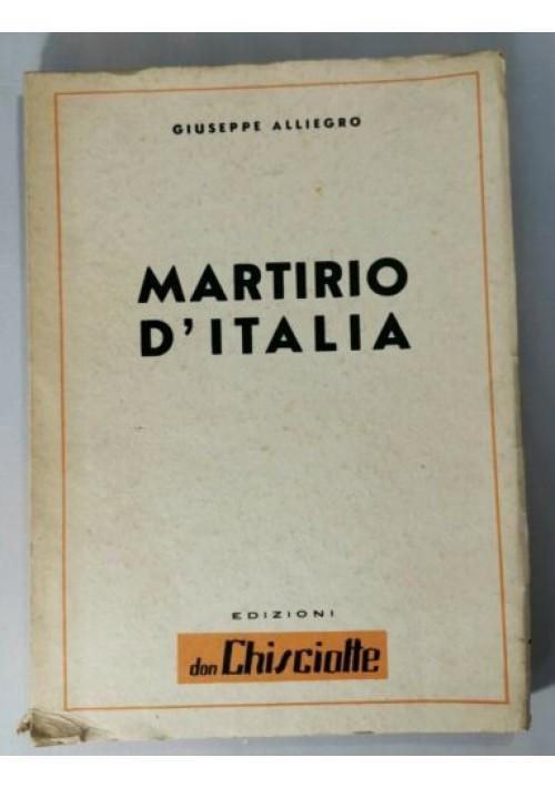 MARTIRIO D'ITALIA di Giuseppe Alliegro 1944 Salerno libro antifascismo fascismo