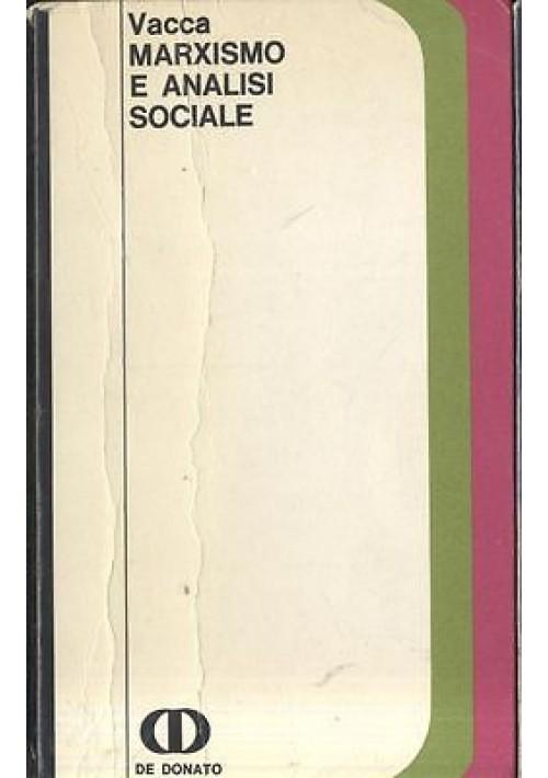 MARXISMO E ANALISI SOCIALE di Giuseppe Vacca 1969 De Donato