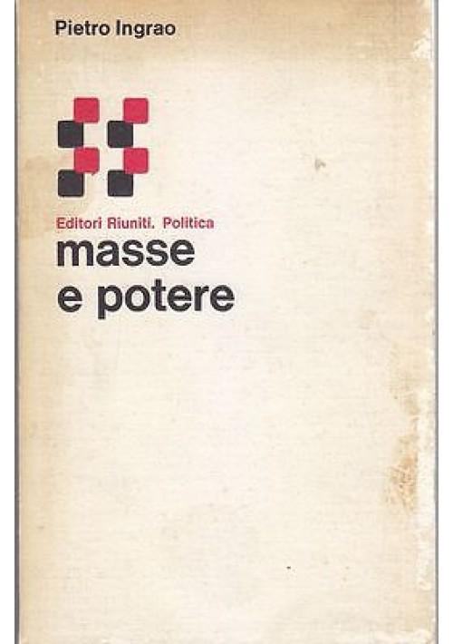 MASSE E POTERE di  Pietro Ingrao - Editori Riuniti 1977