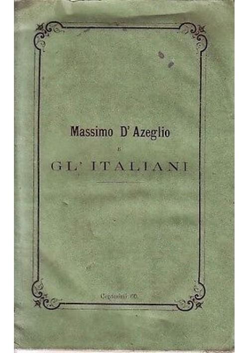 MASSIMO D'AZEGLIO E GLI ITALIANI Considerazioni di Piero De Donato Giannini 1865