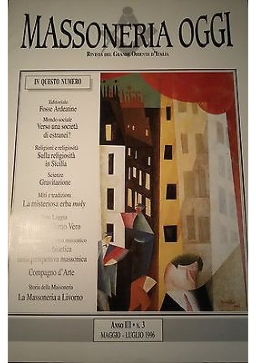 MASSONERIA OGGI Maggio Luglio 1996 Grande Oriente D' Italia Anno III numero 3