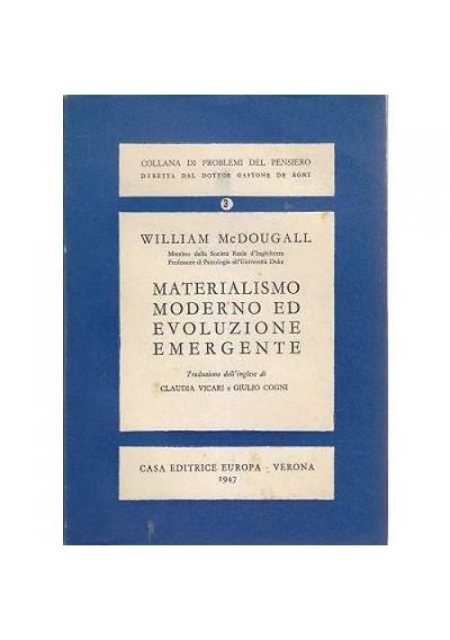 MATERIALISMO MODERNO ED EVOLUZIONE EMERGENTE di William Mc Dougall 1947