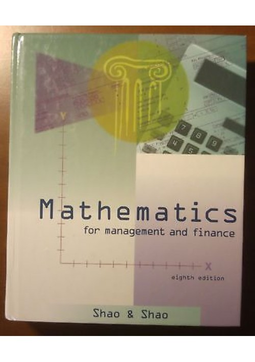 MATHEMATICS FOR MANAGEMENT FINANCE Stephen and Laurence Shao 1997 South Western