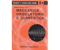 MECCANICA ONDULATORIA E QUANTISTICA di Alberto Bandini Buti 1962 Delfino *