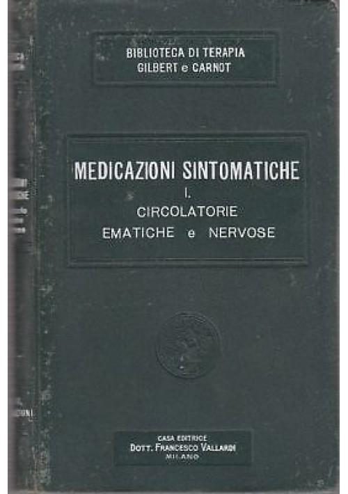 MEDICAZIONI SINTOMATICHE  VOL. I CIRCOLATORIE EMATICHE E NERVOSE 1916 Gilbert