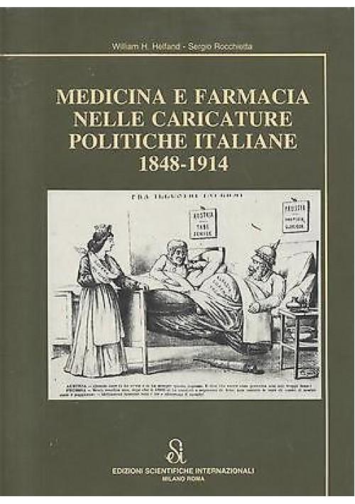 MEDICINA E FARMACIA NELLE CARICATURE POLITICHE ITALIANE 1848 1914 HELFAND