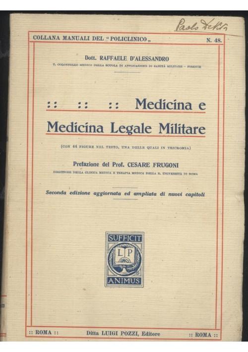 MEDICINA E MEDICINA LEGALE MILITARE Raffaele D'Alessandro 1939 Luigi Pozzi *