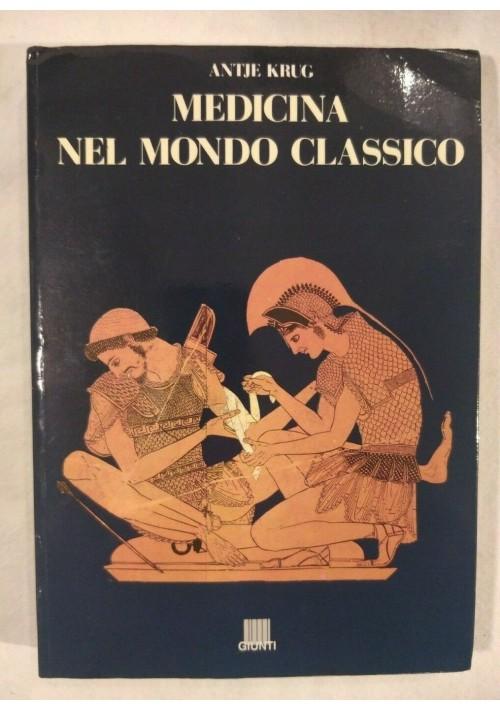 MEDICINA NEL MONDO CLASSICO di Antje Krug - Giunti editore 1990 libro usato