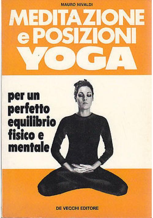 MEDITAZIONE E POSIZIONI YOGA di Mauro Nivaldi 1976 De Vecchi editore